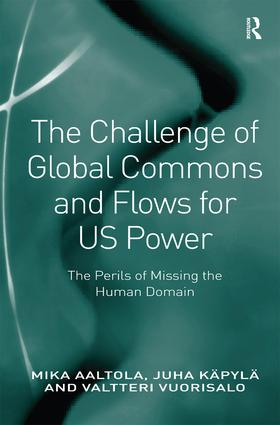 The Challenge of Global Commons and Flows for US Power: The Perils of Missing the Human Domain, 1st Edition (Hardback) book cover