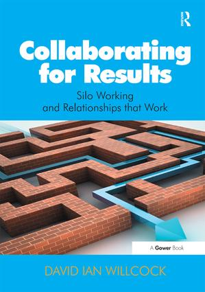Collaborating for Results: Silo Working and Relationships that Work book cover