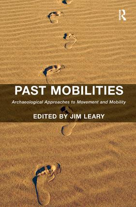 Past Mobilities: Archaeological Approaches to Movement and Mobility, 1st Edition (Hardback) book cover