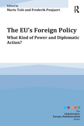 The EU's Foreign Policy: What Kind of Power and Diplomatic Action? book cover