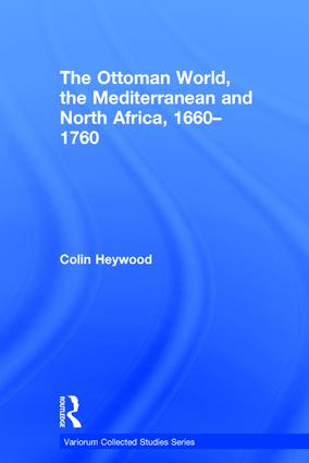 The Ottoman World, the Mediterranean and North Africa, 1660–1760 book cover