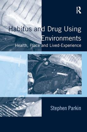 Habitus and Drug Using Environments
