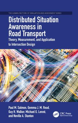 Distributed Situation Awareness in Road Transport: Theory, Measurement, and Application to Intersection Design, 1st Edition (Hardback) book cover