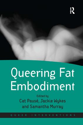 Queering Fat Embodiment: 1st Edition (Hardback) book cover