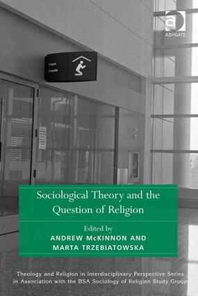 Sociological Theory and the Question of Religion: 1st Edition (Hardback) book cover