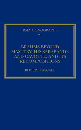Brahms Beyond Mastery: His Sarabande and Gavotte, and its Recompositions book cover