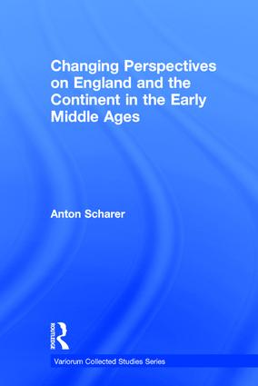 Changing Perspectives on England and the Continent in the Early Middle Ages: 1st Edition (Hardback) book cover