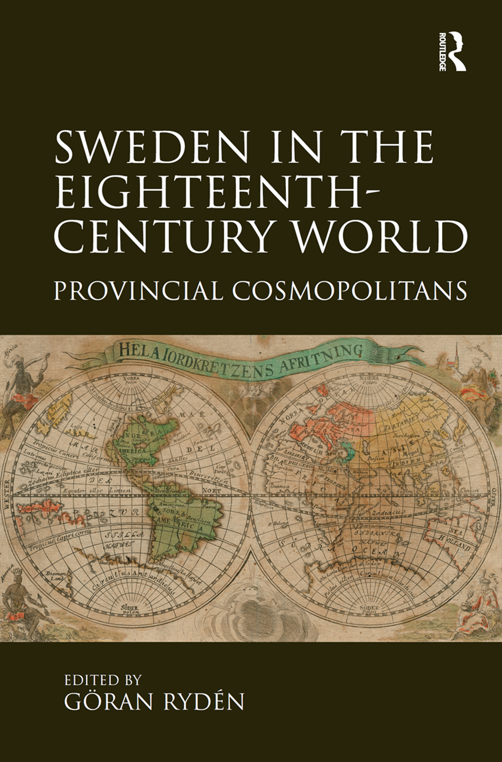 Sweden in the Eighteenth-Century World: Provincial Cosmopolitans, 1st Edition (Hardback) book cover