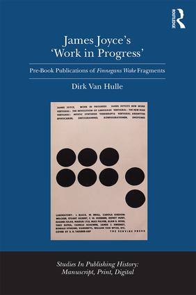 James Joyce's 'Work in Progress': Pre-Book Publications of Finnegans Wake Fragments book cover