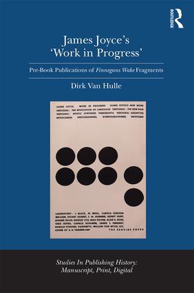 James Joyce's 'Work in Progress': Pre-Book Publications of Finnegans Wake Fragments, 1st Edition (Hardback) book cover