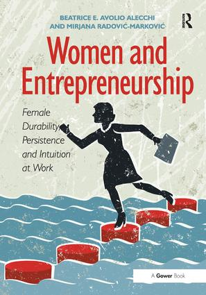 Women and Entrepreneurship: Female Durability, Persistence and Intuition at Work, 1st Edition (Hardback) book cover