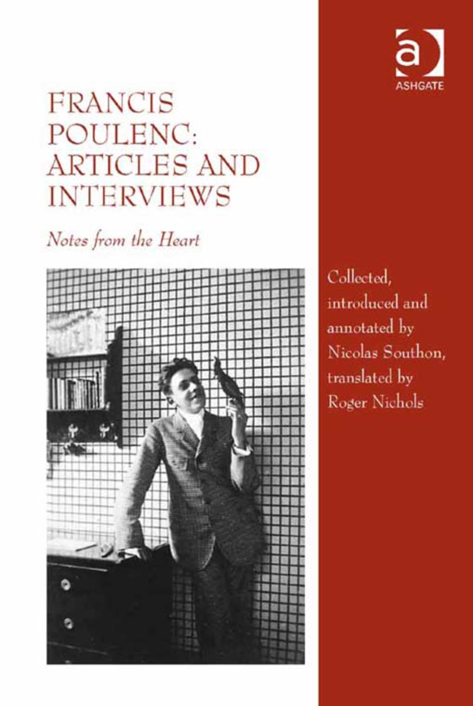 Francis Poulenc: Articles and Interviews: Notes from the Heart, 1st Edition (Hardback) book cover