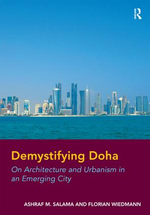 Demystifying Doha: On Architecture and Urbanism in an Emerging City, 1st Edition (Hardback) book cover