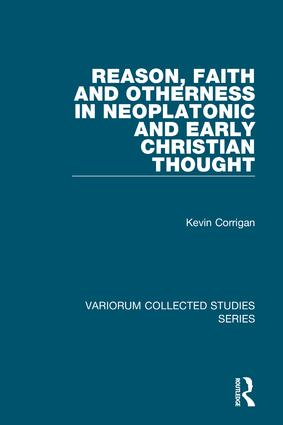 Reason, Faith and Otherness in Neoplatonic and Early Christian Thought book cover