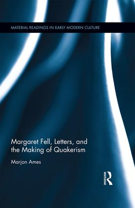 Margaret Fell, Letters, and the Making of Quakerism book cover