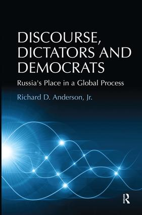 Discourse, Dictators and Democrats: Russia's Place in a Global Process book cover