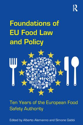 Foundations of EU Food Law and Policy: Ten Years of the European Food Safety Authority (Hardback) book cover