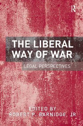 The Liberal Way of War: Legal Perspectives book cover