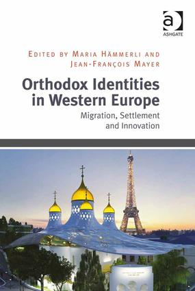 Orthodox Identities in Western Europe: Migration, Settlement and Innovation, 1st Edition (Hardback) book cover