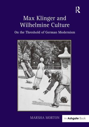Max Klinger and Wilhelmine Culture
