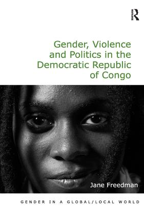 Gender, Violence and Politics in the Democratic Republic of Congo: 1st Edition (Hardback) book cover