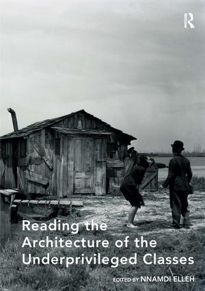 Reading the Architecture of the Underprivileged Classes: 1st Edition (Hardback) book cover