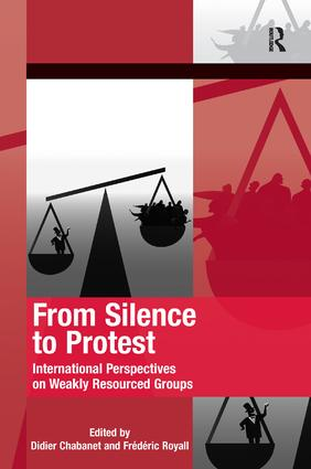 From Silence to Protest: International Perspectives on Weakly Resourced Groups, 1st Edition (Hardback) book cover