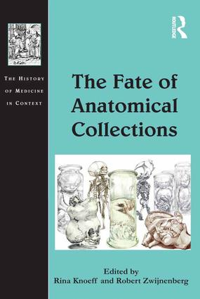 The Fate of Anatomical Collections: 1st Edition (Hardback) book cover