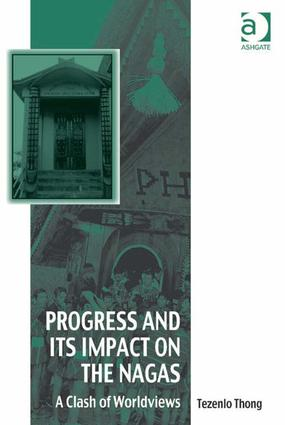 Progress and Its Impact on the Nagas: A Clash of Worldviews book cover