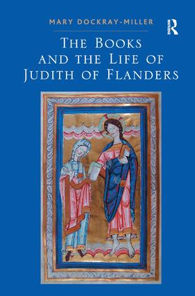 The Books and the Life of Judith of Flanders: 1st Edition (Hardback) book cover