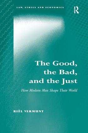 The Good, the Bad, and the Just: How Modern Men Shape Their World book cover