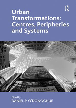Urban Transformations: Centres, Peripheries and Systems: 1st Edition (Hardback) book cover