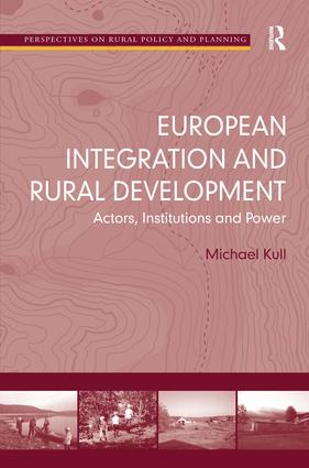 European Integration and Rural Development: Actors, Institutions and Power, 1st Edition (Hardback) book cover