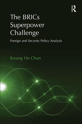 The BRICs Superpower Challenge: Foreign and Security Policy Analysis, 1st Edition (Paperback) book cover