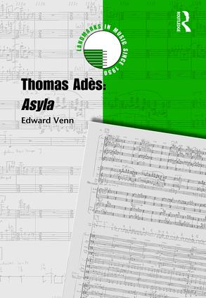 Thomas Adès: Asyla: 1st Edition (Hardback) book cover