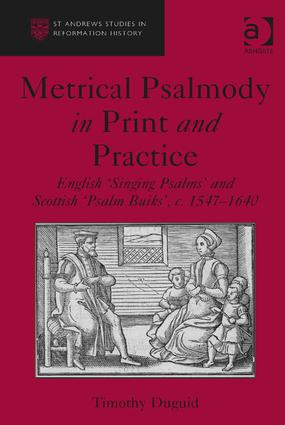 Metrical Psalmody in Print and Practice: English 'Singing Psalms' and Scottish 'Psalm Buiks', c. 1547-1640 book cover