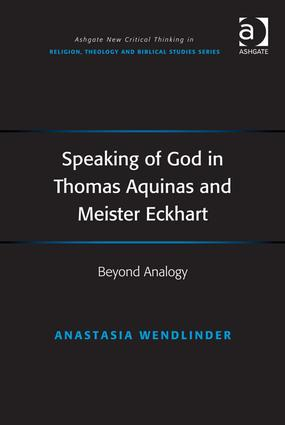 Speaking of God in Thomas Aquinas and Meister Eckhart: Beyond Analogy book cover
