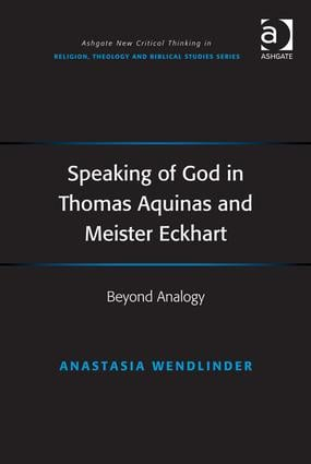 Speaking of God in Thomas Aquinas and Meister Eckhart