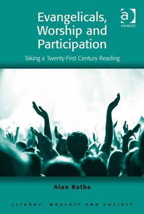 Evangelicals, Worship and Participation: Taking a Twenty-First Century Reading book cover