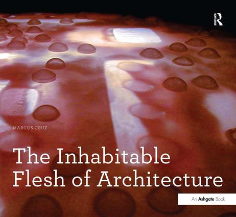 The Inhabitable Flesh of Architecture (Paperback) book cover