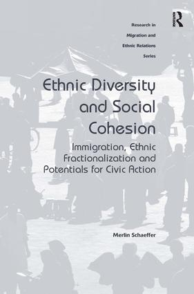 Ethnic Diversity and Social Cohesion: Immigration, Ethnic Fractionalization and Potentials for Civic Action book cover