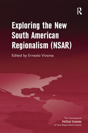 Exploring the New South American Regionalism (NSAR)