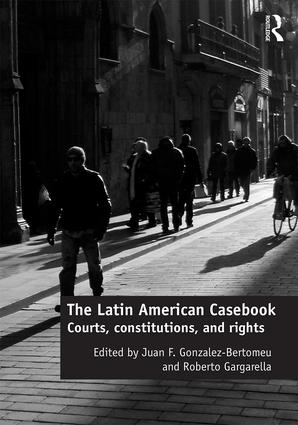 The Latin American Casebook: Courts, Constitutions, and Rights, 1st Edition (Hardback) book cover