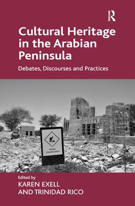 Cultural Heritage in the Arabian Peninsula: Debates, Discourses and Practices, 1st Edition (Hardback) book cover
