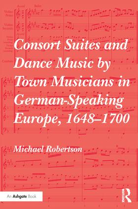 Consort Suites and Dance Music by Town Musicians in German-Speaking Europe, 1648–1700