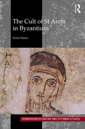 The Cult of St Anna in Byzantium: 1st Edition (Hardback) book cover