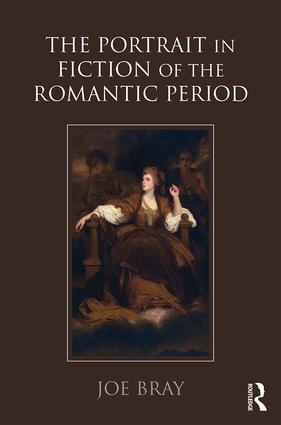 The Portrait in Fiction of the Romantic Period: 1st Edition (Hardback) book cover