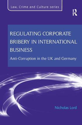 Regulating Corporate Bribery in International Business: Anti-corruption in the UK and Germany, 1st Edition (Hardback) book cover