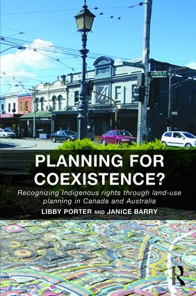 Planning for Coexistence?: Recognizing Indigenous rights through land-use planning in Canada and Australia, 1st Edition (Hardback) book cover