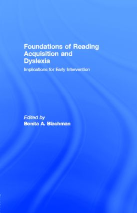 Foundations of Reading Acquisition and Dyslexia: Implications for Early Intervention (e-Book) book cover